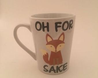 """Fox mug, """"oh for fox sake"""", birthday gift, boss gift, white elephant gift"""