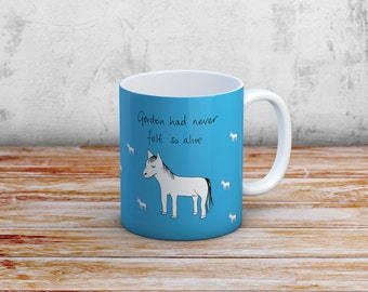 Funny Horse Mug - 'Gordon had never felt so alive'.