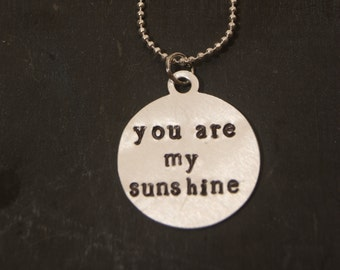 You Are My Sunshine Aluminum Hand Stamped Necklace
