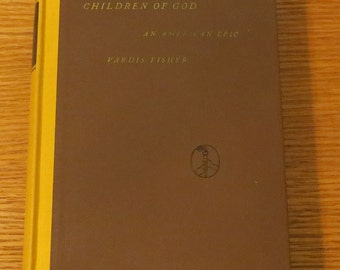 SALE!!! Children of God: An American Epic by Vardis Fisher, c1939, First Edition