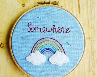 Somewhere Over The Rainbow. Hand Embroidered Hoop Art