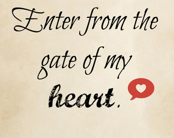enter from the gate of my heart