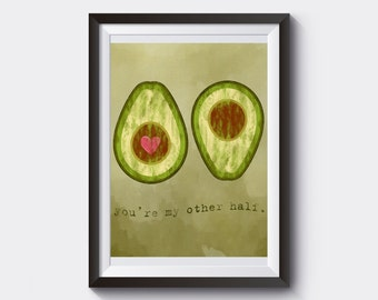 Avocado Art - You're My Other Half - Christmas Gift - Wedding Gift - Anniversary Gift - Watercolor Print - Avocado Print - Romantic Quote