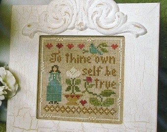 Be True by Little House Needleworks Counted Cross Stitch Pattern/Chart