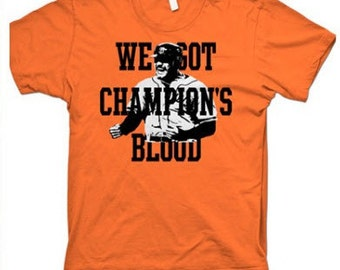 "San Franciso Giants ""We Got Champion's Blood"" 100% cotton tee"