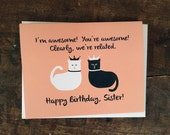 Happy Birthday Sister - Awesome We're Related Cats Greeting Card