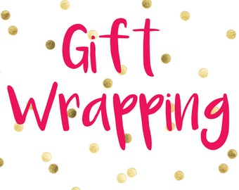 Gift Wrapping - any occasion for her or him. With note.