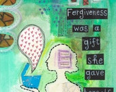 Forgiveness was a gift...