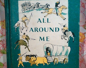 All Around Me The MacMillan Readers - Arthur I. Gates and Mary M. Bartlett - 1957 - Vintage Text Book