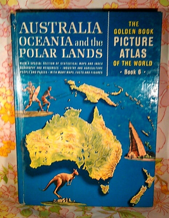 Australia Oceania and the Polar Lands The Golden Book Picture Atlas of the World Book 6 - Phillip Bacon - 1960 - Vintage Book