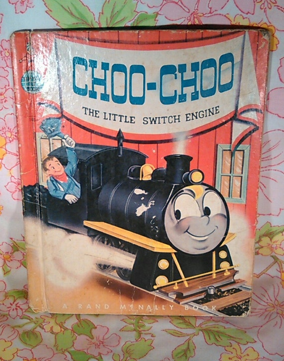 Choo-Choo the Little Switch Engine - Wallace Wadsworth - Mary Jane Chase - 1954 - Vintage Kids Book