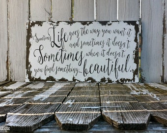Quote Sign, Sign about Life, Inspirational Quote, Shabby Chic Sign, Sign, Wooden Sign