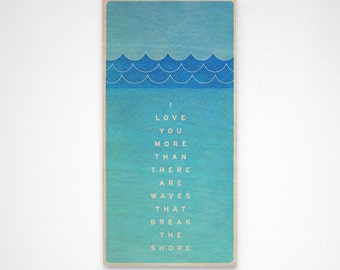 I Love You More Than There Are Waves That Break the Shore Art Box- Typography Print Love Sign- Groom Gift from Bride- Art for Kids Room Art