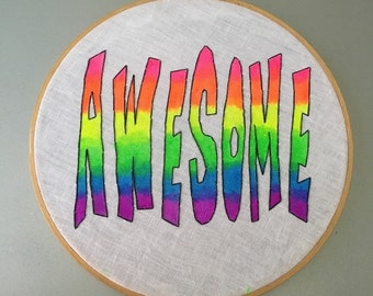FALL SALE Awesome - hand lettered, painted and embroidered wall hanging