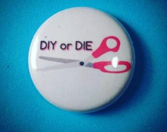 DIY or Die 1 Inch Pin