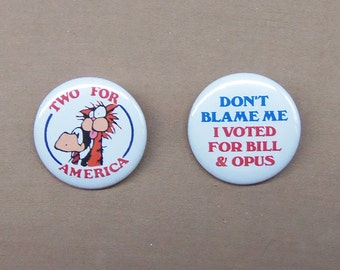 """Don't Blame Me I Voted for Bill 'n Opus and 2 for America Logo Button Set Bloom County 1.25"""""""