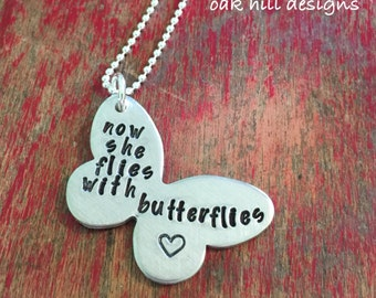 butterfly memorial necklace-now she flies with butterflies necklace-loss of a loved one-hand stamped memorial necklace-remembrance jewelry