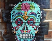 Hand Painted Sugar Skull Painting on Pallet wood upcycled boards Rustic Aqua Cool