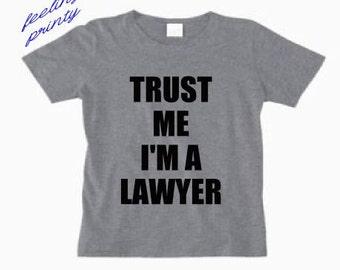 Trust Me I'm a Lawyer Shirt Funny Shirt Lawyer Shirt Funny Gift