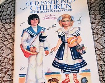 OLD-FASHIONED CHILDREN | Uncut Book of Paperdolls & Costumes | Artist Evelyn Gathings | Dover Publications, Inc. N Y, 1989 | Paper Doll Book
