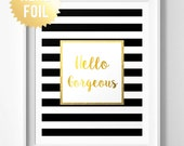 Hello Gorgeous Print - Black and White Stripes Wall Art - REAL GOLD FOIL - Modern home decor - white gold and black