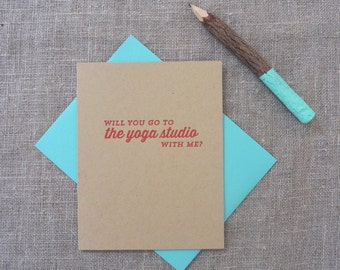 Letterpress Greeting Card - Join Me - Will You Go to the Yoga Studio With Me? - JNM-352