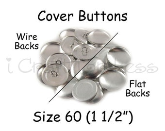50 Cover Buttons / Fabric Covered Buttons - Size 60 (1 1/2 inch - 38mm) - Wire Back or Flat Backs - SEE COUPON