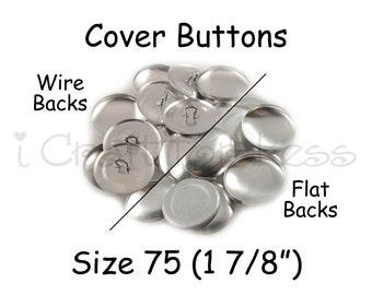25 Cover Buttons / Fabric Covered Buttons - Size 75 (1 7/8 inch - 48mm) - Wire Back or Flat Backs - SEE COUPON