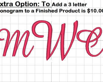 This is the Monogram Cost ONLY to ADD a 3 Letter Monogram to a Finished ready to ship Product.