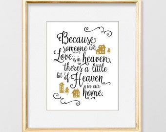 Because someone we love is in heaven, there's a little heaven in our home, heaven sign, calligraphy print, typography wall art, quotable art