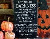 Halloween Sign Deep into the Darkness Edgar Allan Poe Quote Halloween Decor