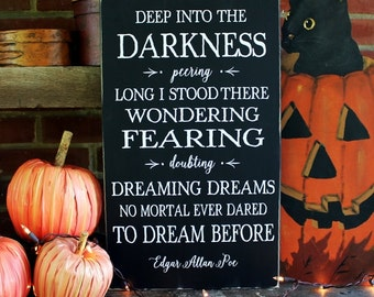 Halloween Sign Deep into the Darkness Edgar Allan Poe Quote Halloween Decor