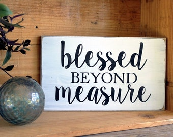 Blessed Beyond Measure Sign Painted Worn Finish Wood Vintage Look