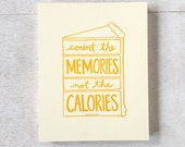 Count the Memories not the Calories art print