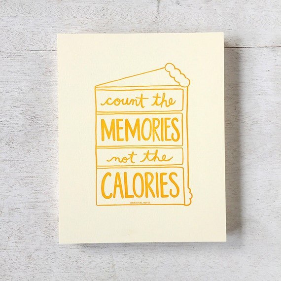 Count the Memories not the Calories 8 x 10 print