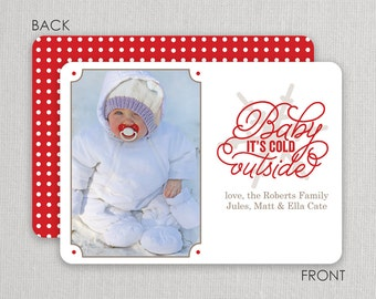 "Christmas Photo Card - ""Baby it's cold outside"" 2 sided printing!"
