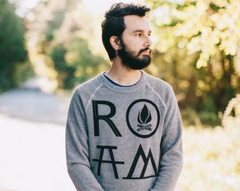ROAM men's sweatshirt - unisex sweatshirt - men or women - heather gray pullover - hiking and camping - wanderlust gift for travelers
