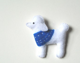 Poodle Felt Brooch Toy Poodle Felt Pin Handmade Christmas Gift for Pet lover Cute Dog Holiday Gift for Her Dog Fashion Accessory Plush Dog