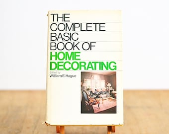 The Complete Book of Home Decorating - Fab 60's & 70's Design Book
