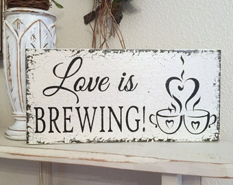 LOVE is BREWING, Coffee Bar Signs, Coffee Signs, Beer Brewing Signs, Wedding Signs, 5.5 x 11.5