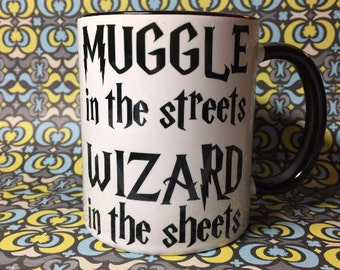 Muggle in the streets Wizard in the sheets coffee tea mug
