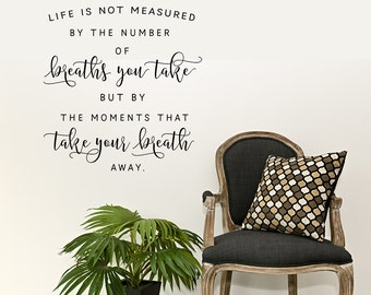 Life is Not Measured wall decal - custom color - life is not measured quote - life quote