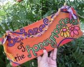 Beware, Honeymoon Sign, Honeymooners, Wedding sign, Do not disturb, just married, painted sign, wedding gift, boho wedding, hippie wedding,