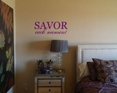 Savor Each Moment Wall Decal/Wall Words/Wall Transfer