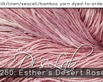 From the Lab - DtO 250: Esther's Desert Rose on Silk/Linen/Seacell/Bamboo Yarn Custom Dyed-to-Order