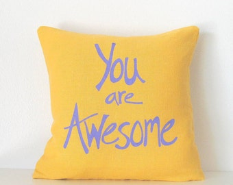 Pillow Cover, You are Awesome, 12 x 12 inches, Choose your fabric and ink color - Accent Pillow
