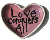 Love conquers all Heart Handmade Pottery soap or trinket candy dish by artzfolk