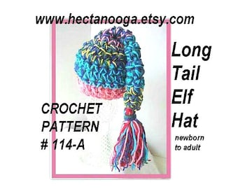 CROCHET PATTERN - HAT,  Long Tail Elf Hat, Super Chunky style, newborn to adult, #114A