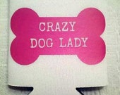 Crazy Dog Lady Beer Drink Insulator Beverage Can Insulator Gift Funny Tailgate Party FREE PERSONALIZATION