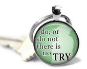 ON SALE - There is no TRY Charm Keychain - Inspirational, Gifts for Him, Birthday Gift, Yoda Quote, Graduation Gift, Keys, Men Accessories,